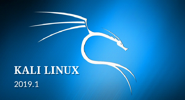 Kali Linux 2019.1 Released — Operating System For Hackers